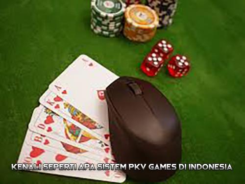 Kenali Seperti Apa Sistem PKV Games di Indonesia